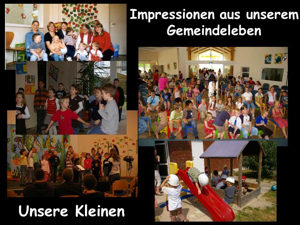 Impressionen aus unserem Gemeindeleben Unsere Kleinen