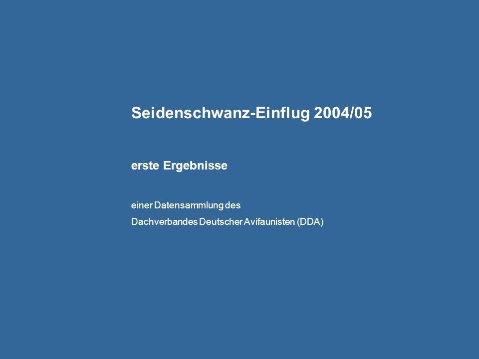 Seidenschwanz-Einflug 2004/05 erste Ergebnisse einer Datensammlung des Dachverbandes Deutscher Avifaunisten (DDA)