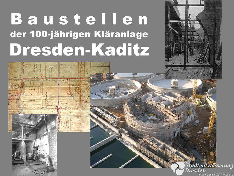 B a u s t e l l e n der 100-jährigen Kläranlage Dresden-Kaditz