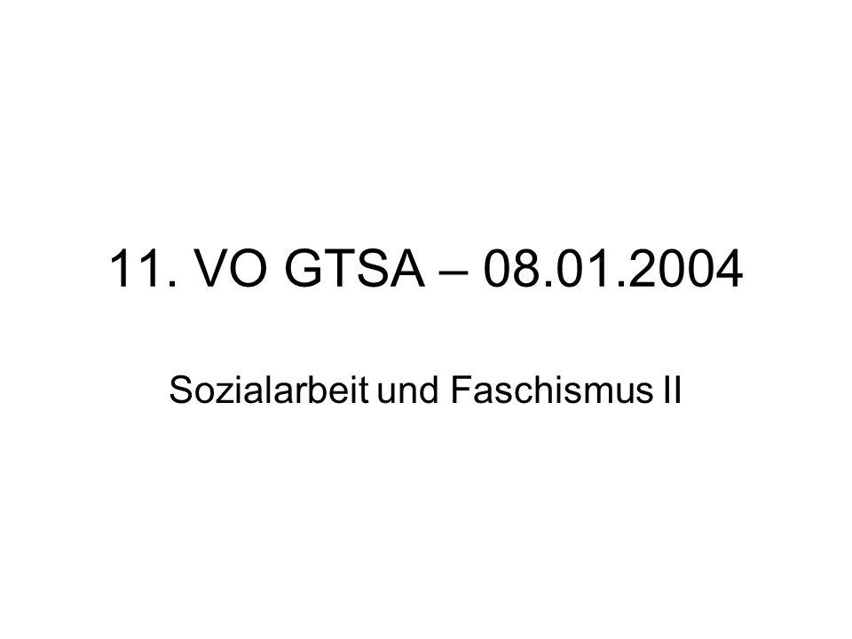 11. VO GTSA – 08.01.2004 Sozialarbeit und Faschismus II