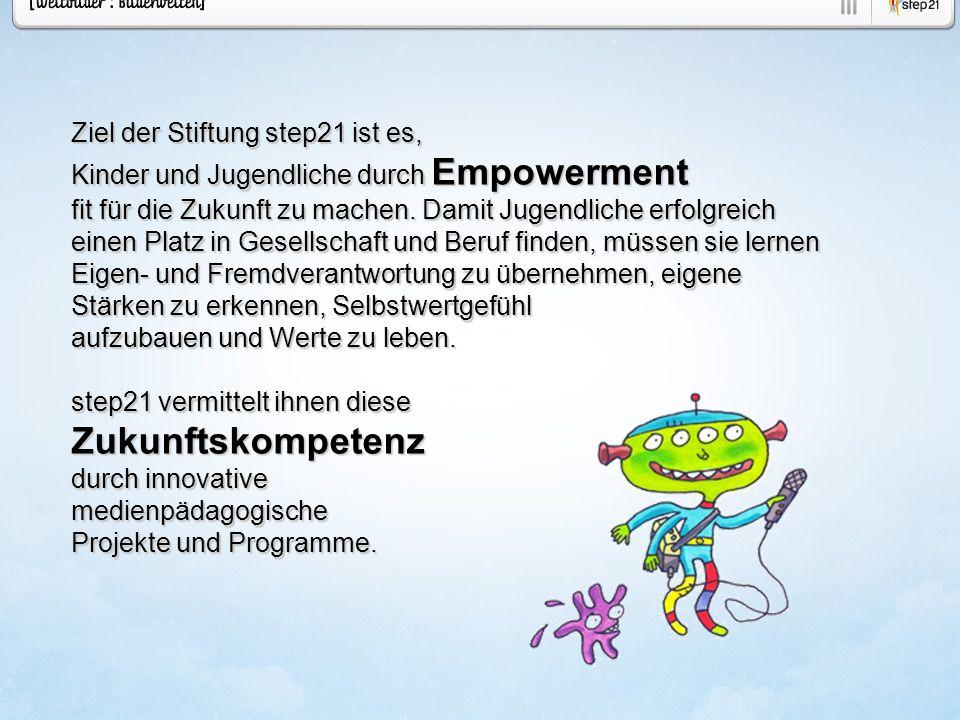 Ziel der Stiftung step21 ist es, Kinder und Jugendliche durch Empowerment fit für die Zukunft zu machen. Damit Jugendliche erfolgreich einen Platz in