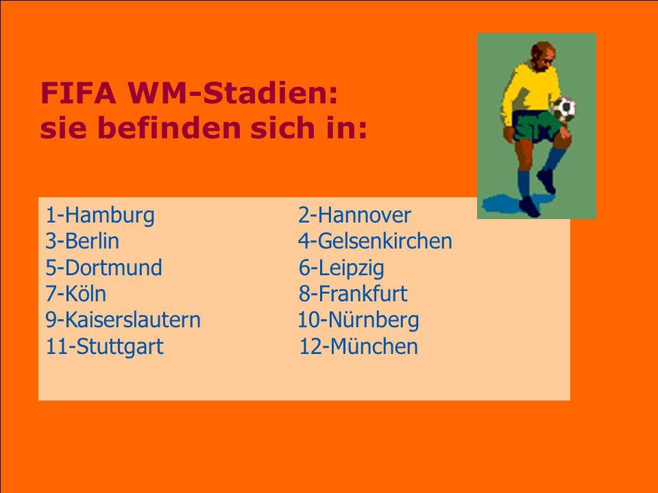 FIFA WM-Stadien: sie befinden sich in: 1-Hamburg 2-Hannover 3-Berlin 4-Gelsenkirchen 5-Dortmund 6-Leipzig 7-Köln 8-Frankfurt 9-Kaiserslautern 10-Nürnb
