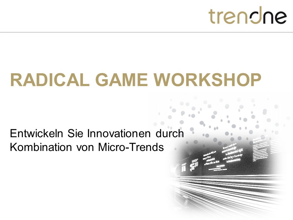 RADICAL GAME WORKSHOP Entwickeln Sie Innovationen durch Kombination von Micro-Trends