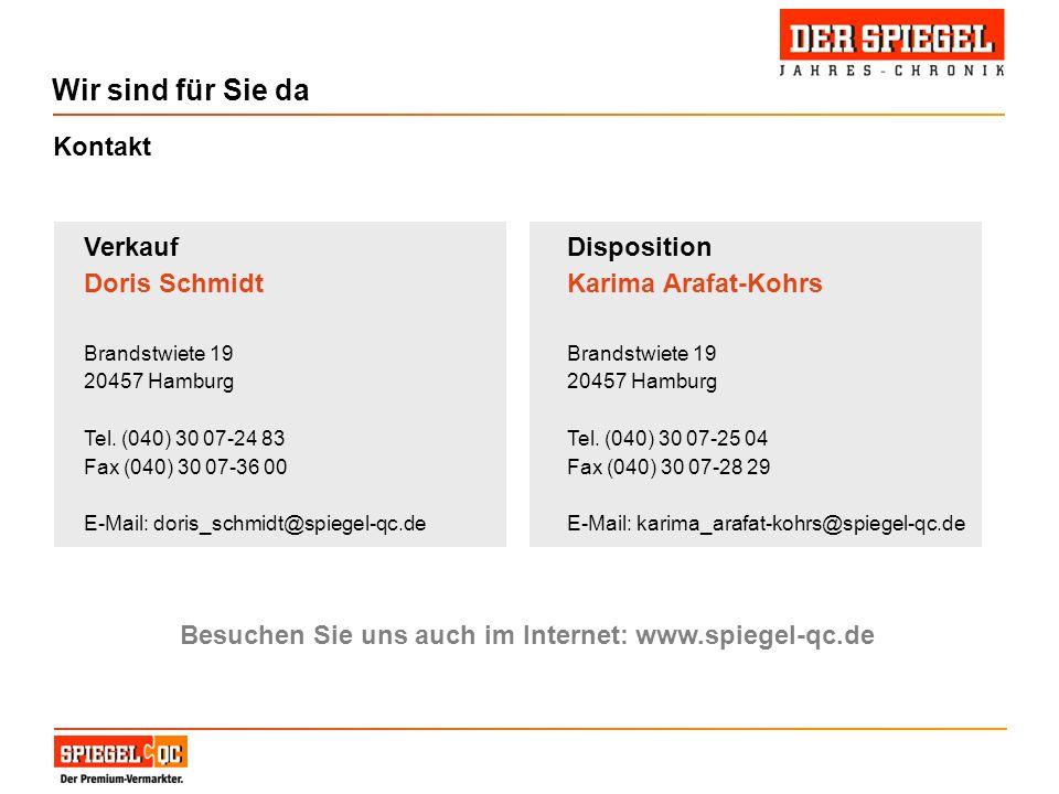 Wir sind für Sie da Verkauf Doris Schmidt Brandstwiete 19 20457 Hamburg Tel. (040) 30 07-24 83 Fax (040) 30 07-36 00 E-Mail: doris_schmidt@spiegel-qc.