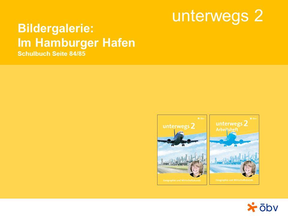 © Österreichischer Bundesverlag Schulbuch GmbH & Co KG, Wien 2011 | www.oebv.at unterwegs 2 Im Hamburger Hafen Große Verladekräne mit Greifern werden von einem einzigen Menschen gesteuert.