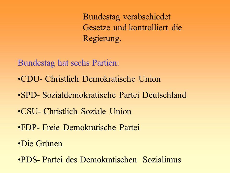 Bundestag verabschiedet Gesetze und kontrolliert die Regierung.
