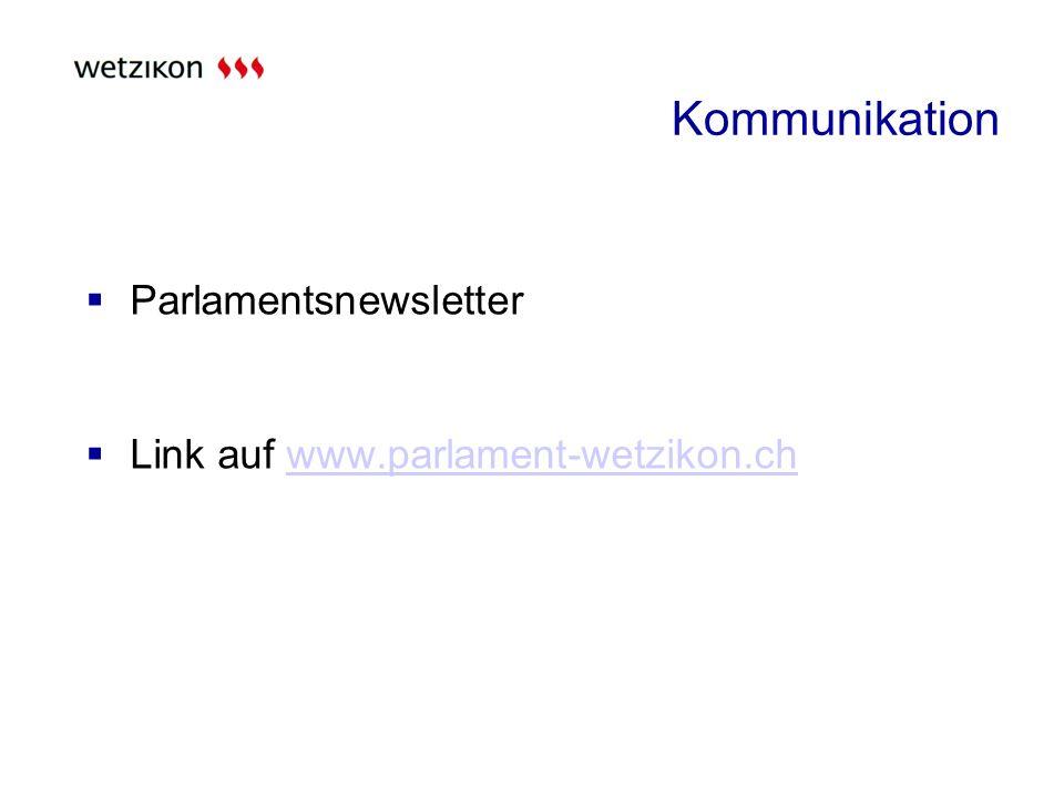 Kommunikation Parlamentsnewsletter Link auf www.parlament-wetzikon.chwww.parlament-wetzikon.ch
