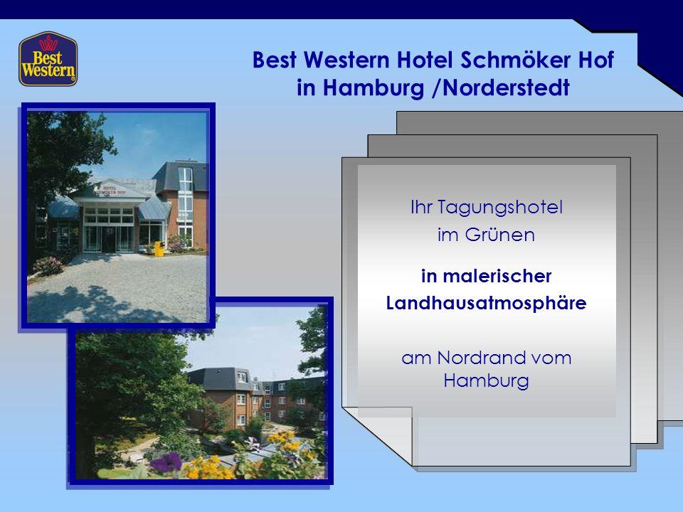 Best Western Hotel Schmöker Hof in Hamburg /Norderstedt Ihr Tagungshotel im Grünen in malerischer Landhausatmosphäre am Nordrand vom Hamburg