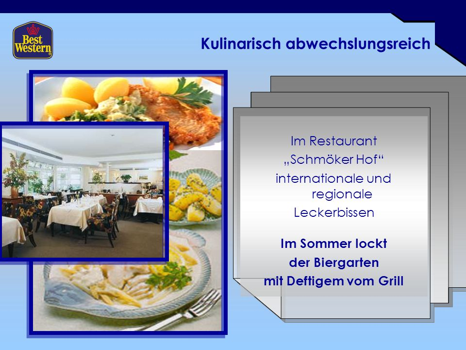 Kulinarisch abwechslungsreich Im Restaurant Schmöker Hof internationale und regionale Leckerbissen Im Sommer lockt der Biergarten mit Deftigem vom Grill