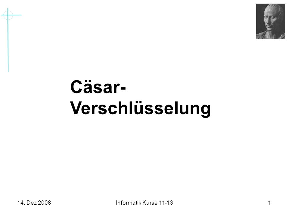 14. Dez 2008Informatik Kurse 11-131 Cäsar- Verschlüsselung