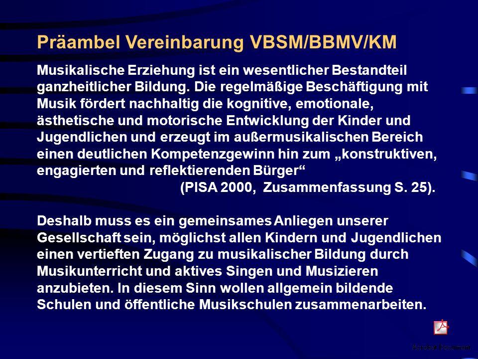 Präambel Vereinbarung VBSM/BBMV/KM Musikalische Erziehung ist ein wesentlicher Bestandteil ganzheitlicher Bildung.