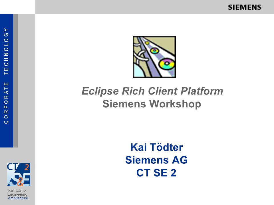 C O R P O R A T E T E C H N O L O G Y © Siemens AG, CT SE 2, Kai Tödter, 07/12/2005 Software & Engineering Architecture Agenda Agenda Mittwoch, 26.10.05: 12:00 Mittagessen 12:30 Kurze Vorstellung der Teilnehmer 13:00 Vorstellung der RCP-Applikation, die als Basis für das Tutorial dienen könnte (Kai) 14:00 Festlegen der Themen und Sichten von existierenden Materialien für OOP, Action Items festlegen, Diskussion 18:00 Ende Agenda Donnerstag, 27.10.05: 09:00 Vorstellung eines Authentication Konzeptes für RCP (vorgestellt von Karsten) 10:00 Diskussion 12:00 Mittagessen Ende