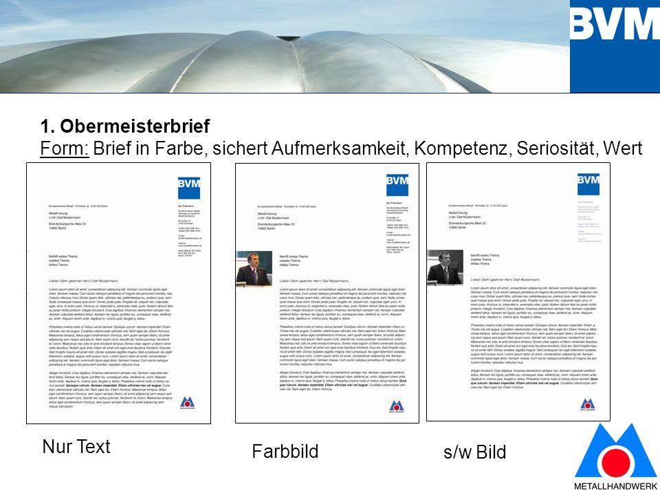 4 1. Obermeisterbrief Form: Brief in Farbe, sichert Aufmerksamkeit, Kompetenz, Seriosität, Wert Nur Text Farbbild s/w Bild