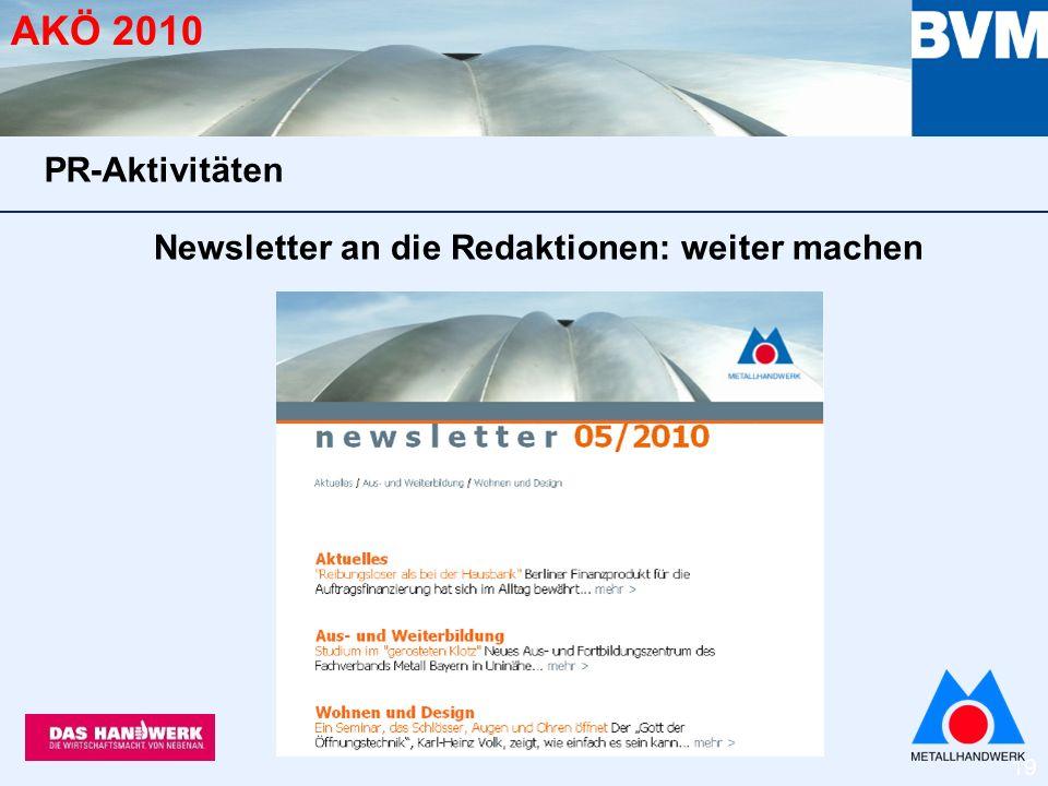 19 AKÖ 2010 Newsletter an die Redaktionen: weiter machen PR-Aktivitäten