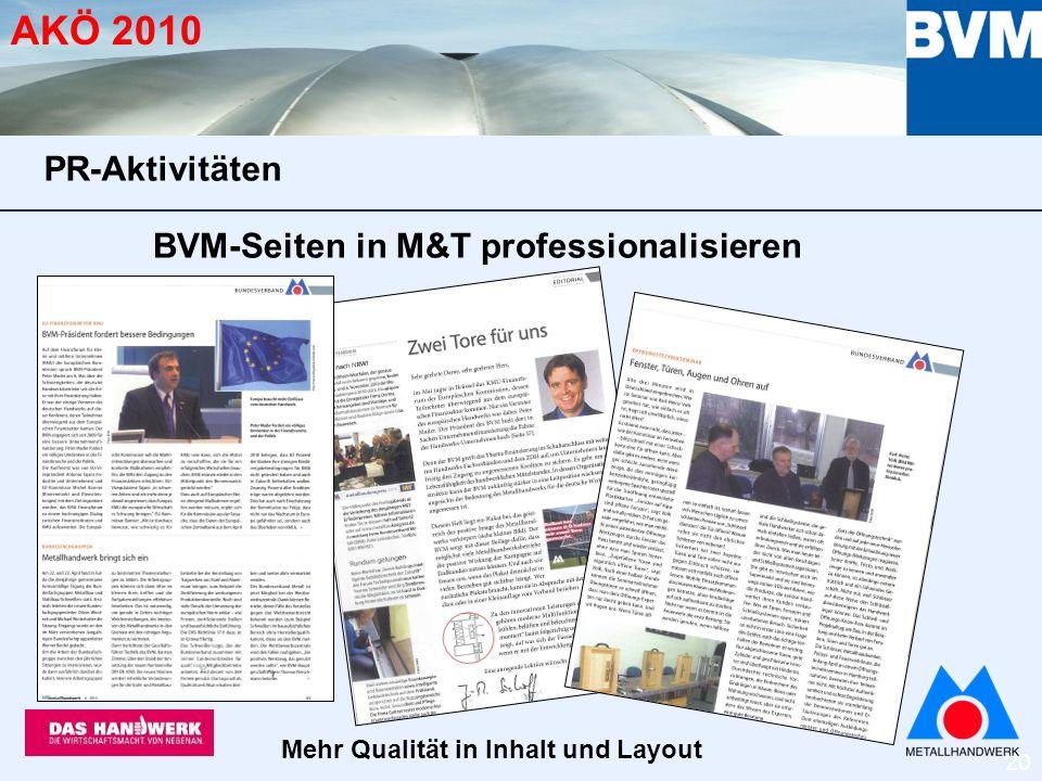 20 AKÖ 2010 BVM-Seiten in M&T professionalisieren PR-Aktivitäten Mehr Qualität in Inhalt und Layout