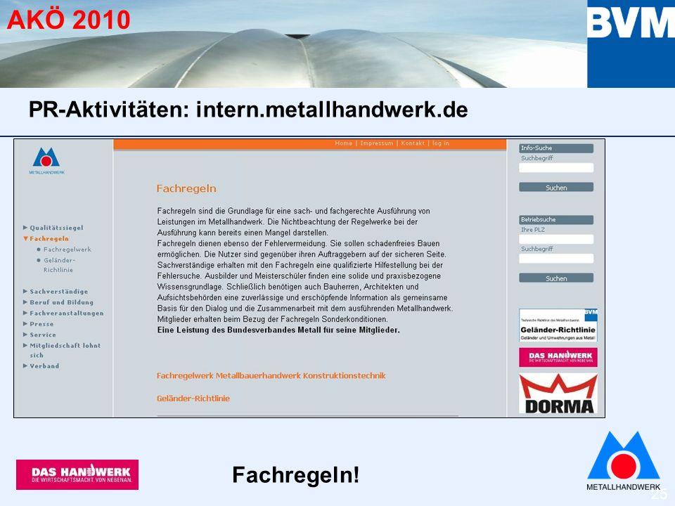25 AKÖ 2010 Fachregeln! PR-Aktivitäten: intern.metallhandwerk.de