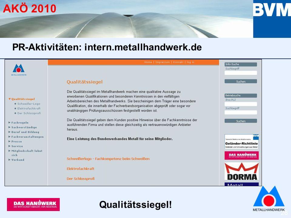 26 AKÖ 2010 Qualitätssiegel! PR-Aktivitäten: intern.metallhandwerk.de
