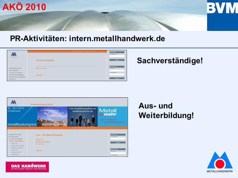 28 AKÖ 2010 Sachverständige! Aus- und Weiterbildung! PR-Aktivitäten: intern.metallhandwerk.de