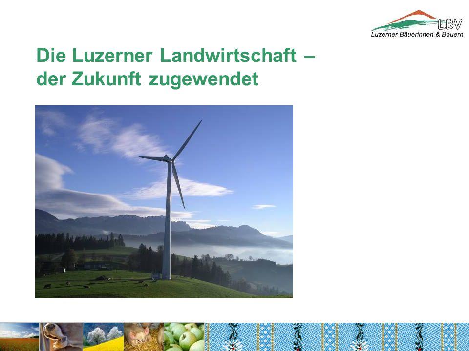 Die Luzerner Landwirtschaft – der Zukunft zugewendet