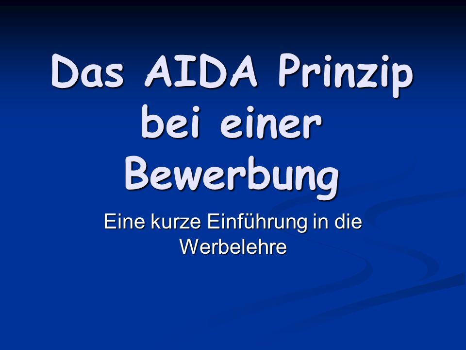 Das AIDA Prinzip bei einer Bewerbung Eine kurze Einführung in die Werbelehre