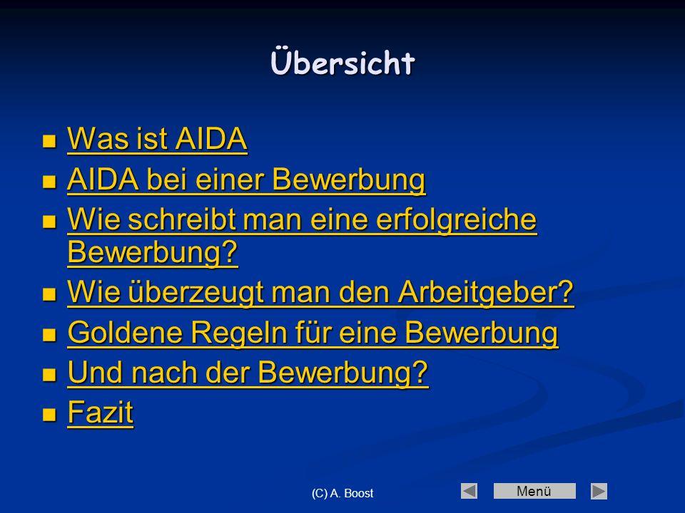 Menü (C) A. Boost Übersicht Was ist AIDA Was ist AIDA Was ist AIDA Was ist AIDA AIDA bei einer Bewerbung AIDA bei einer Bewerbung AIDA bei einer Bewer