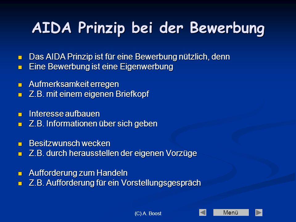 Menü (C) A. Boost AIDA Prinzip bei der Bewerbung Das Das AIDA Prinzip ist für eine Bewerbung nützlich, denn Eine Eine Bewerbung ist eine Eigenwerbung
