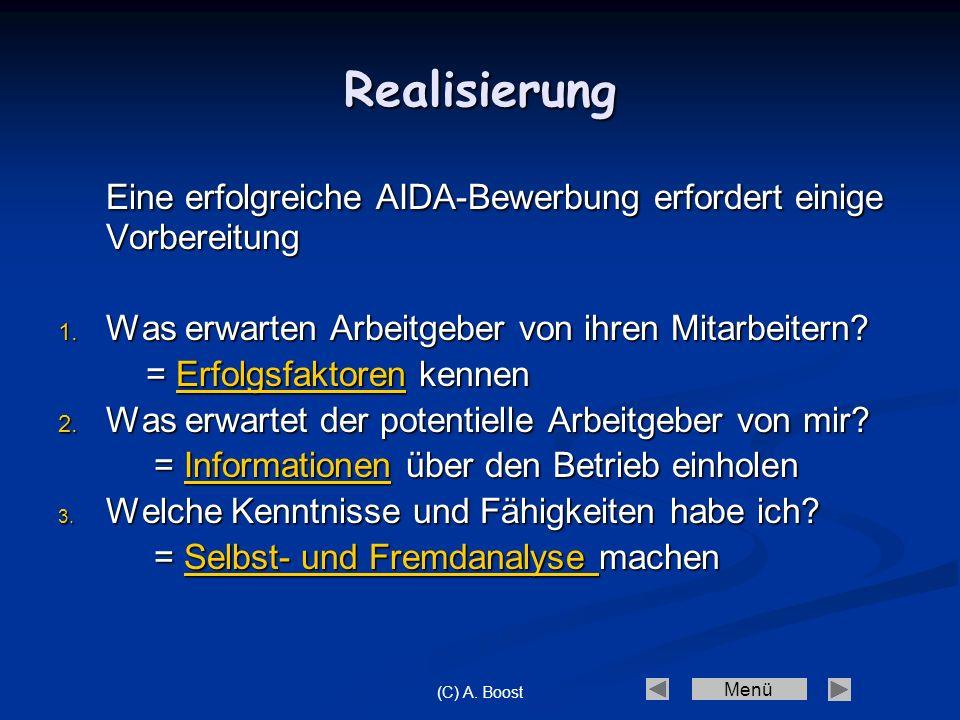 Menü (C) A. Boost Realisierung Eine erfolgreiche AIDA-Bewerbung erfordert einige Vorbereitung 1. W as erwarten Arbeitgeber von ihren Mitarbeitern? = E