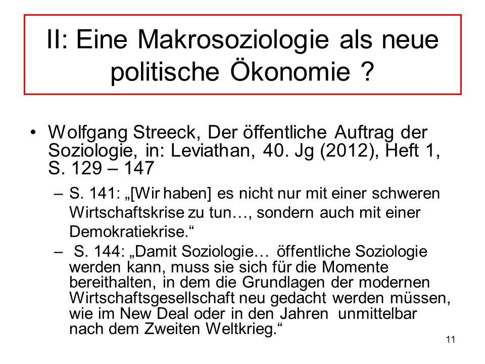11 II: Eine Makrosoziologie als neue politische Ökonomie ? Wolfgang Streeck, Der öffentliche Auftrag der Soziologie, in: Leviathan, 40. Jg (2012), Hef