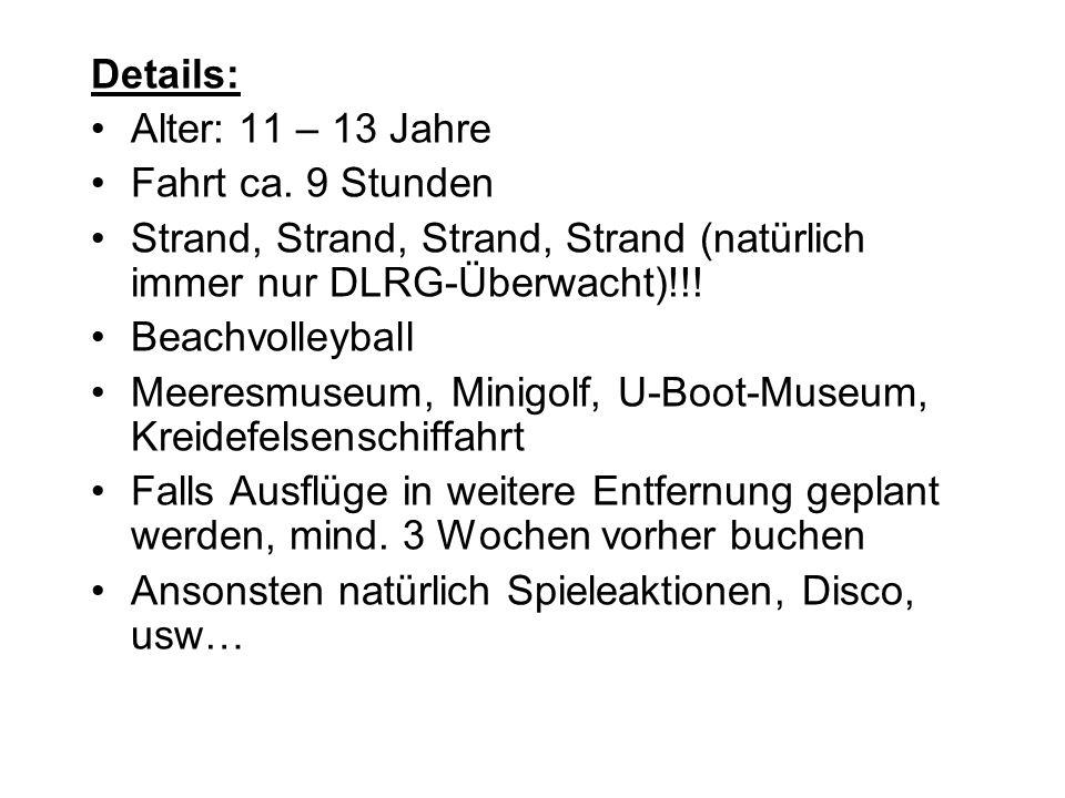 Details: Alter: 11 – 13 Jahre Fahrt ca.