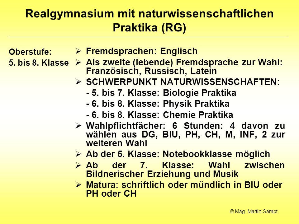Realgymnasium mit naturwissenschaftlichen Praktika (RG) Oberstufe: 5. bis 8. Klasse Fremdsprachen: Englisch Als zweite (lebende) Fremdsprache zur Wahl