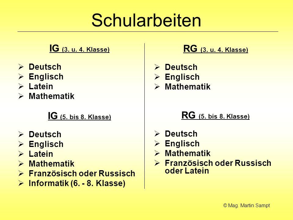 Schularbeiten IG (3. u. 4. Klasse) Deutsch Englisch Latein Mathematik IG (5. bis 8. Klasse) Deutsch Englisch Latein Mathematik Französisch oder Russis