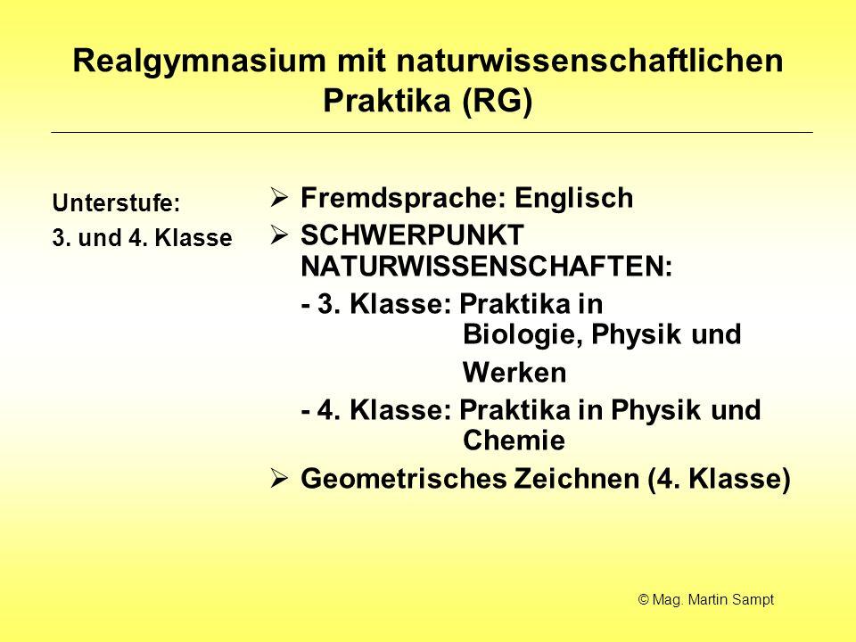 Realgymnasium mit naturwissenschaftlichen Praktika (RG) Unterstufe: 3. und 4. Klasse Fremdsprache: Englisch SCHWERPUNKT NATURWISSENSCHAFTEN: - 3. Klas