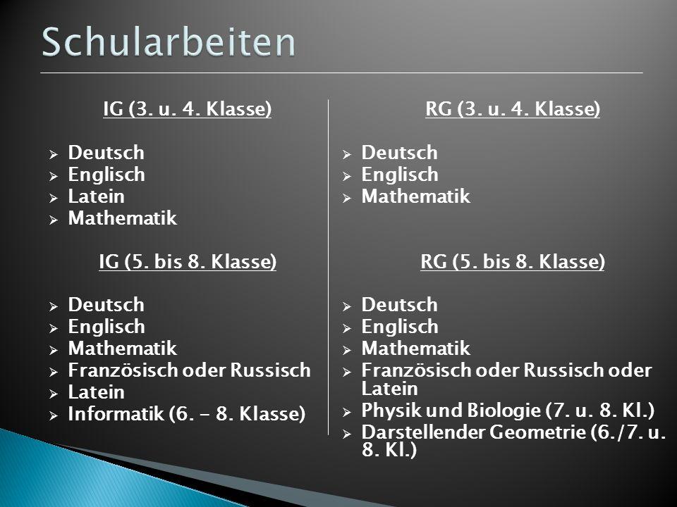 IG (3. u. 4. Klasse) Deutsch Englisch Latein Mathematik IG (5. bis 8. Klasse) Deutsch Englisch Mathematik Französisch oder Russisch Latein Informatik