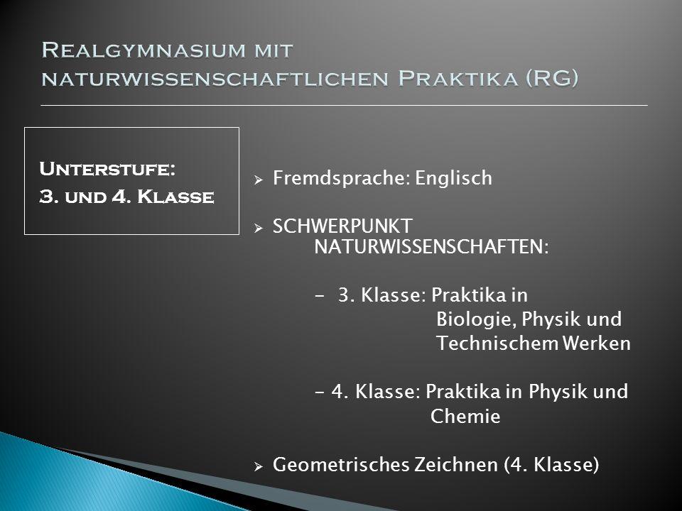 Unterstufe: 3. und 4. Klasse Fremdsprache: Englisch SCHWERPUNKT NATURWISSENSCHAFTEN: - 3. Klasse: Praktika in Biologie, Physik und Technischem Werken