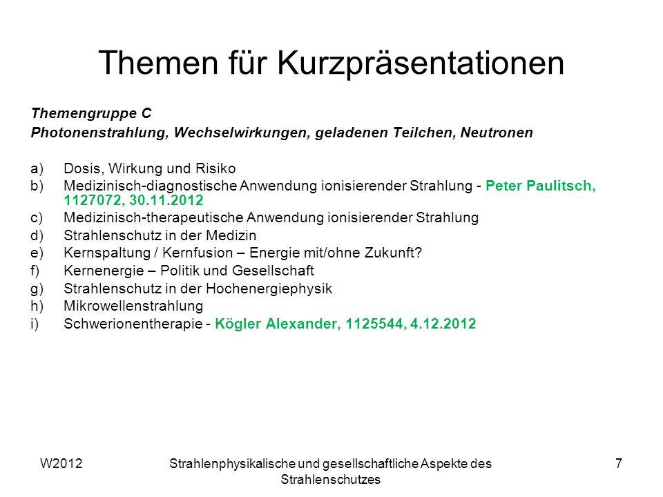W2012Strahlenphysikalische und gesellschaftliche Aspekte des Strahlenschutzes 7 Themengruppe C Photonenstrahlung, Wechselwirkungen, geladenen Teilchen