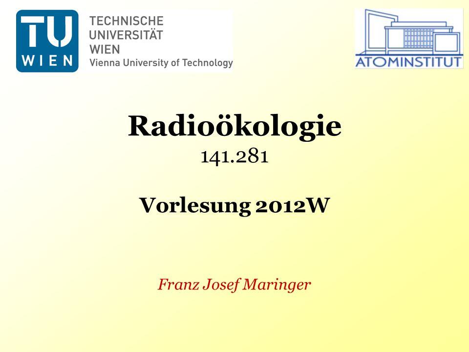Radioökologie 2012W - FJ Maringer Vorlesungsplan W2012 www.ati.ac.at/~fjmaringer 2 DatumUhrzeitHörsaal Di 9.