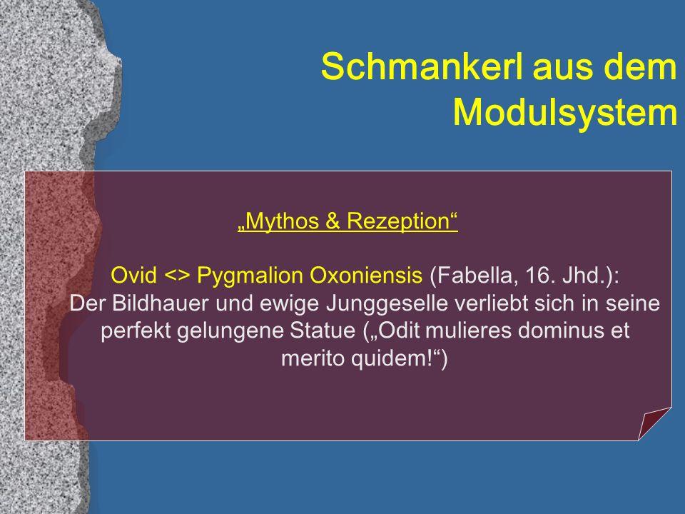 Schmankerl aus dem Modulsystem Mythos & Rezeption Ovid <> Pygmalion Oxoniensis (Fabella, 16.