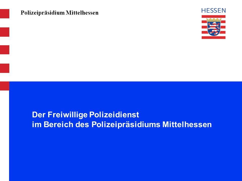 Polizeipräsidium Mittelhessen Der Freiwillige Polizeidienst im Bereich des Polizeipräsidiums Mittelhessen