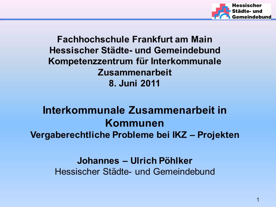 1 Fachhochschule Frankfurt am Main Hessischer Städte- und Gemeindebund Kompetenzzentrum für Interkommunale Zusammenarbeit 8.