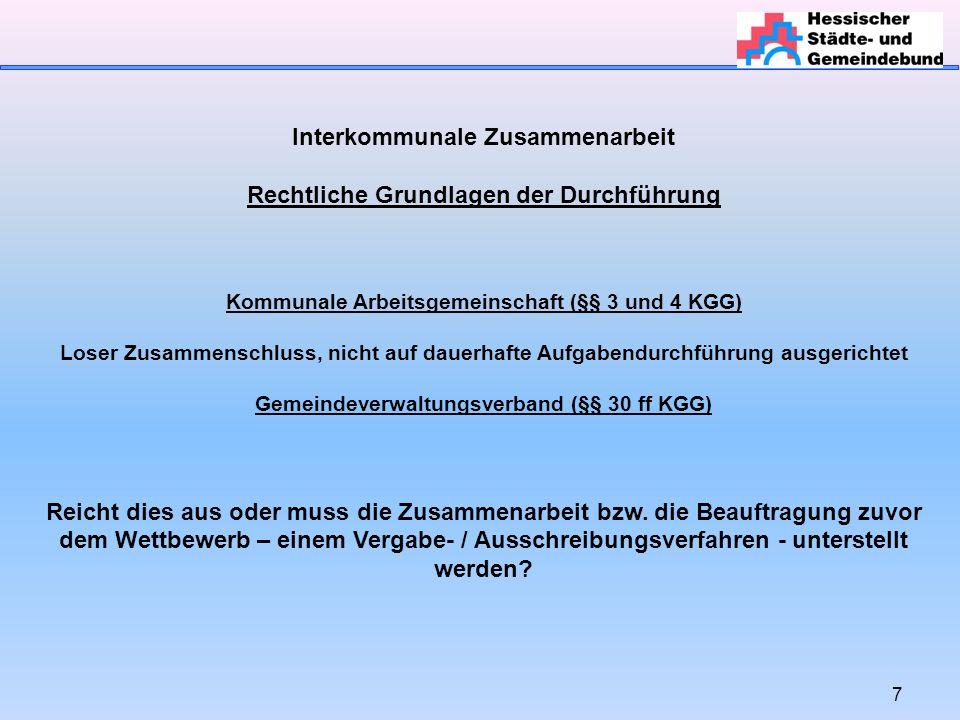 38 Interkommunale Zusammenarbeit Wann muss eine innerstaatliche (haushaltsrechtliche) oder eine europaweite Ausschreibung erfolgen.