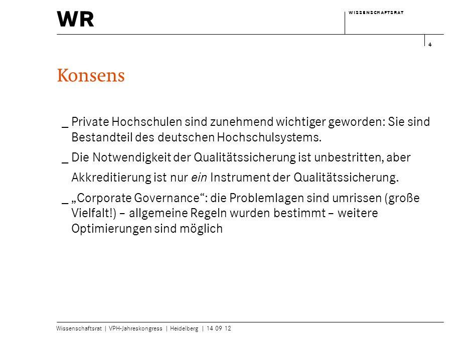 wr w i s s e n s c h a f t s r a tw i s s e n s c h a f t s r a t Wissenschaftsrat | VPH-Jahreskongress | Heidelberg | 14 09 12 4 Konsens Private Hoch