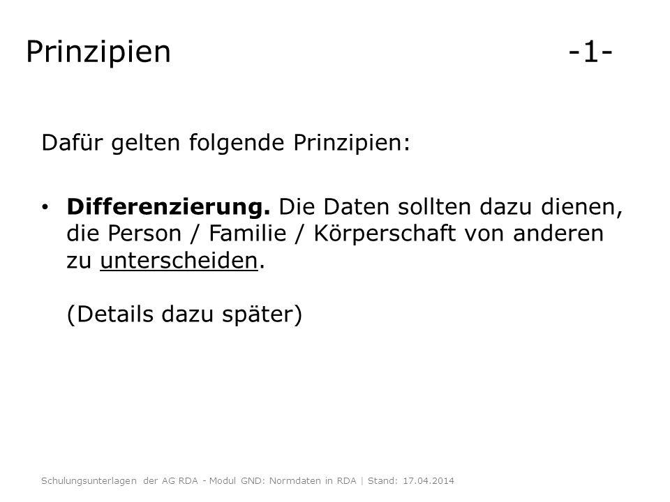 Prinzipien -1- Dafür gelten folgende Prinzipien: Differenzierung. Die Daten sollten dazu dienen, die Person / Familie / Körperschaft von anderen zu un