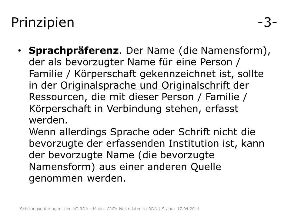 Prinzipien -3- Sprachpräferenz. Der Name (die Namensform), der als bevorzugter Name für eine Person / Familie / Körperschaft gekennzeichnet ist, sollt