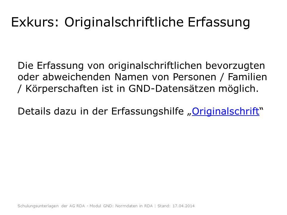 Exkurs: Originalschriftliche Erfassung Die Erfassung von originalschriftlichen bevorzugten oder abweichenden Namen von Personen / Familien / Körpersch