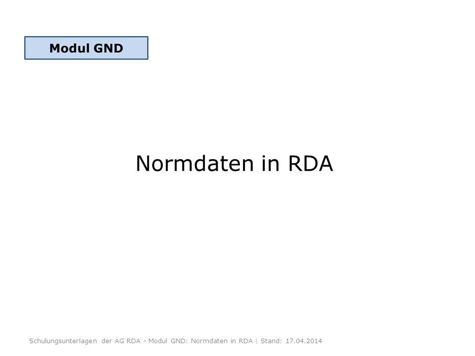 Kernelemente für Körperschaften -1- Bevorzugter Name der Körperschaft Art der Körperschaft (bei einer Körperschaft, deren Namen nicht an eine Körperschaft denken lässt) Identifikator für die Körperschaft Schulungsunterlagen der AG RDA - Modul GND: Normdaten in RDA | Stand: 17.04.2014