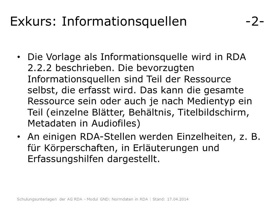 Exkurs: Informationsquellen -2- Die Vorlage als Informationsquelle wird in RDA 2.2.2 beschrieben. Die bevorzugten Informationsquellen sind Teil der Re