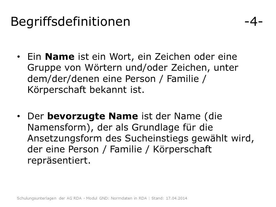 Begriffsdefinitionen -5- Ein abweichender Name ist ein Name (eine Namensform), unter dem eine Person / Familie / Körperschaft bekannt ist und der sich von dem Namen unterscheidet, der als bevorzugter Name für diese Person / Familie / Körperschaft gewählt wurde.