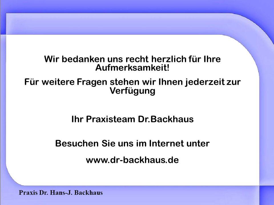 Praxis Dr. Hans-J. Backhaus Hyaluronsäure-Therapie (Arthrose) Therapieerfolg: Linderung der Schmerzen Schutz des Gelenk Verbesserung der Beweglichkeit