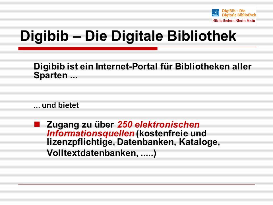 Digibib – Die Digitale Bibliothek Digibib ist ein Internet-Portal für Bibliotheken aller Sparten......