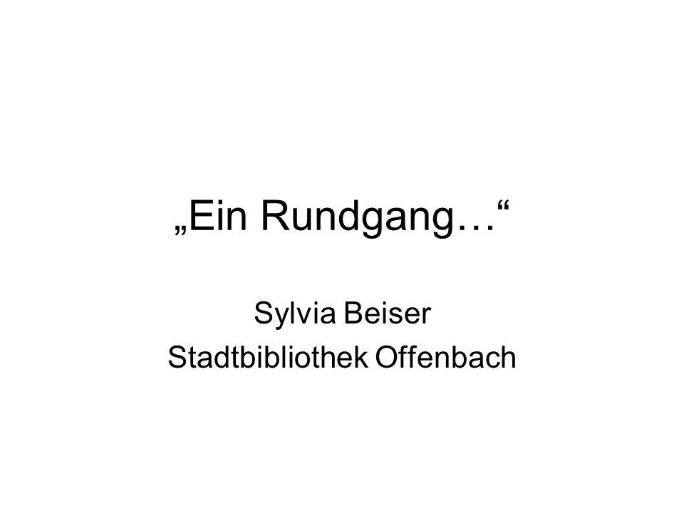 Ein Rundgang… Sylvia Beiser Stadtbibliothek Offenbach